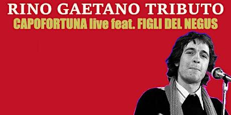 Rino Gaetano Tributo - Capofortuna Sestri Levante biglietti