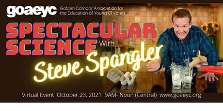 GoAEYC's Spectacular Science with Steve Spangler tickets