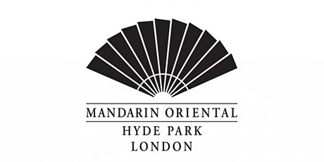 An audience with Mandarin Oriental Hyde Park - Ignite the Spark events tickets