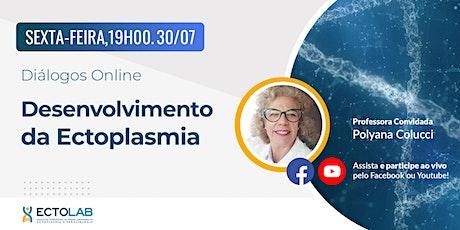 Diálogos Online: Desenvolvimento da Ectoplasmia ingressos