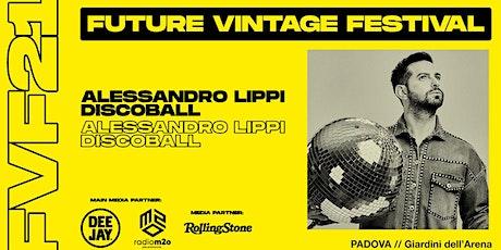 ALESSANDRO LIPPI - DISCOBALL // Future Vintage Festival 2021 biglietti