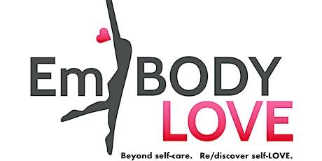 EmBODY LOVE Women's Self-LOVE Virtual Retreat Series tickets