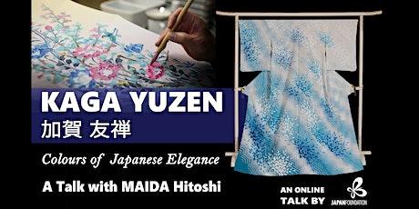 Kaga Yuzen: Colours of Japanese Elegance - A Talk with MAIDA Hitoshi tickets