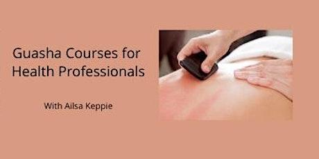 Guasha courses for Health Professionals tickets