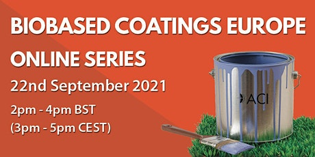 Biobased Coatings Europe Online Series - September tickets