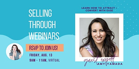 Selling Through Webinars - learn to attract + convert! tickets
