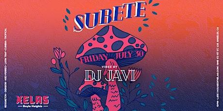 XELAS presents SUBETE Friday 07.30.21 w/ DJ JAVI tickets