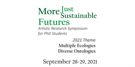 More Just, More Sustainable Futures 1.0: Artistic Research PhD Symposium tickets