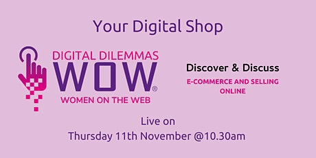 Your Digital Shop with WOW! Digital Dilemmas tickets