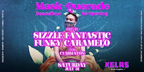 XELAS presents MASK-QUERADE 07.31.21 w/ SIZZLE FANTASTIC + FUNKY CARAMELO tickets