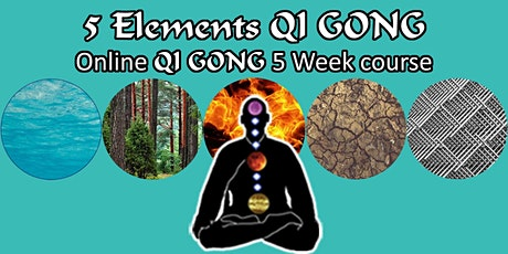 5 Elements QI GONG - 5 week Online Energy course (Live & Recorded) tickets