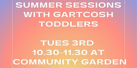 Get into Summer -  Gartcosh Toddlers  Outdoors #5 tickets