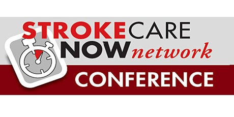 StrokeCareNow Network Annual Stroke Live and Virtual Conference tickets