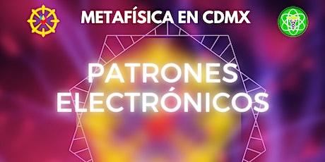 PATRONES ELECTRÓNICOS: Metafísica en CDMX boletos