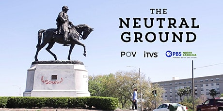 PBS NC  Screening of POV: The Neutral Ground and Virtual Discussion tickets