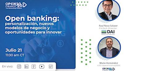 Open banking: personalización, nuevos modelos de negocio y oportunidades entradas