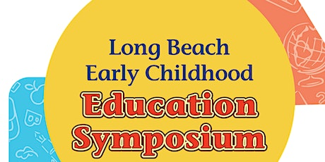 LBECE Symposium - Early Educators: The Heroes of Our  Community tickets