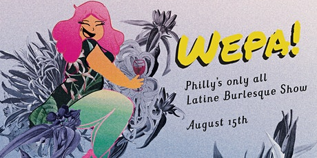 WEPA! All Latine Burlesque Show tickets