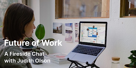 Future of Work: a Fireside Chat with Judith Olson tickets