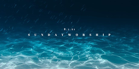 August 1, 2021 - Sideris Church 10am Sunday Worship Service tickets
