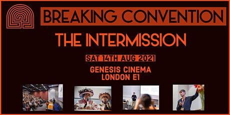 Breaking Convention- The Intermission tickets