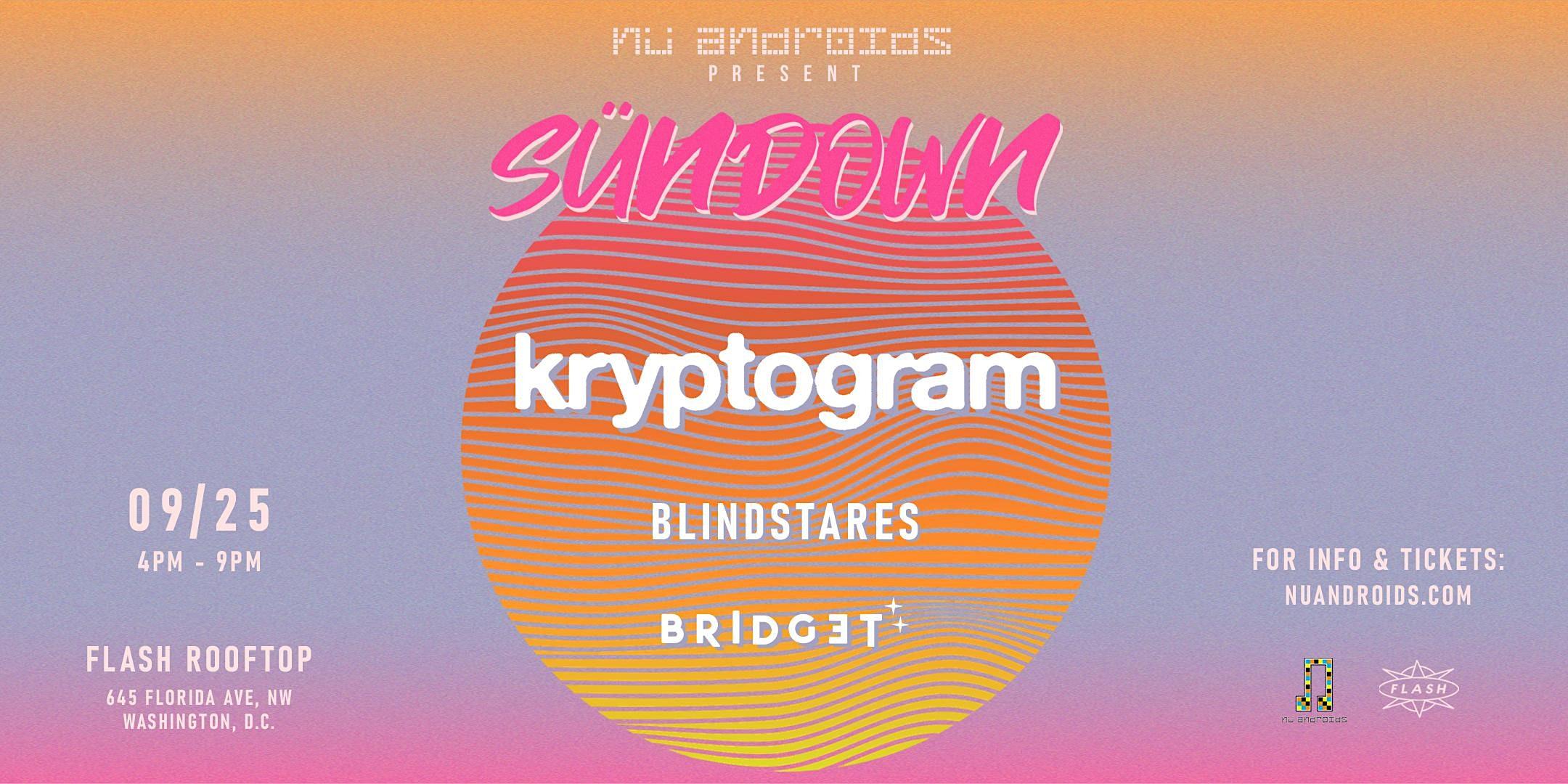 Nü Androids Presents SünDown: Kryptogram (21+)