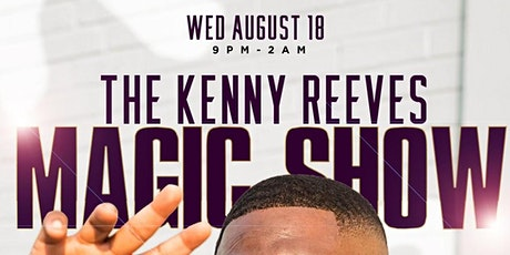 The Kenny Reeves' MAGIC SHOW @ Opera Nightclub tickets