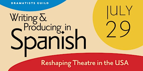 Writing & Producing in Spanish: Reshaping Theatre in the USA tickets