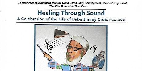 """Healing Through Sound"" A Celebration of Life of Baba Jimmy Cruiz tickets"