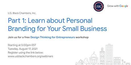 Design Thinking for Entrepreneurs & Personal Branding Part I tickets