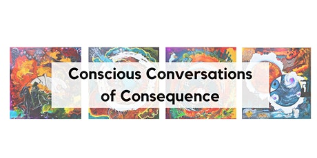 Conscious Conversations of Consequence: Water Quality & Pollution tickets
