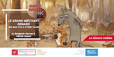 LA SÉANCE CINÉMA #KIDS: 'Le Grand méchant renard' by Renner & Imbert billets
