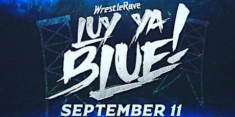 WrestleRave: Luv Ya Blue tickets