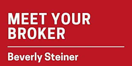 Meet Your Broker, Beverly Steiner tickets