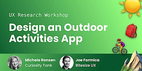 UX Research Workshop: Design an Outdoor Activities App tickets