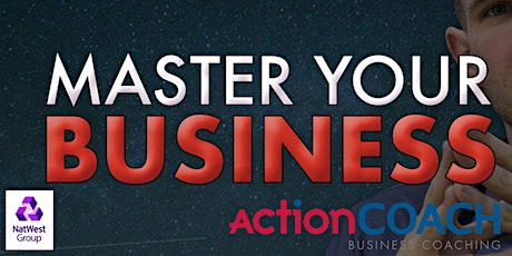 """Natwest and Action Coach Present """"Master Your Business"""" tickets"""