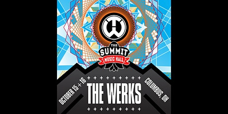 THE WERKS at The Summit Music Hall - October 15 & 16 tickets