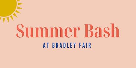 Summer Bash at Bradley Fair tickets
