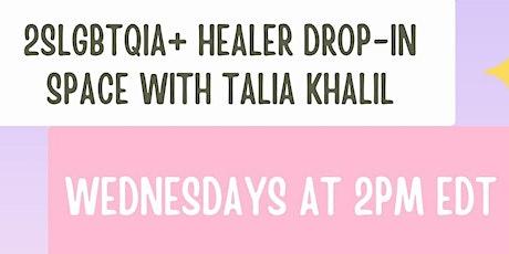 2SLGBTQIA+ Healer Drop-in Space with Talia Khalil tickets