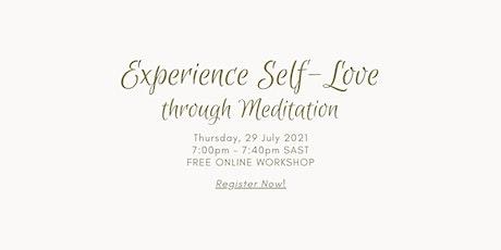 Experience SELF-LOVE  through Meditation tickets