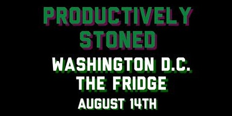 Productively Stoned Comedy in  Washington D.C. tickets
