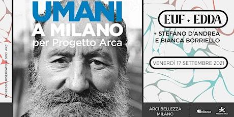 Umani a Milano: EUF + EDDA biglietti