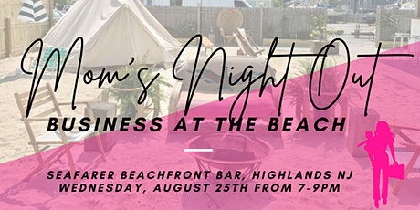 Mom's Night Out- Back to Business at the Beach tickets