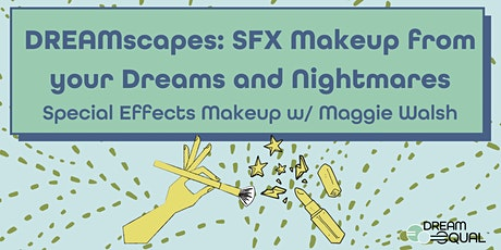 DREAMscapes: SFX Makeup from your Dreams and Nightmares tickets