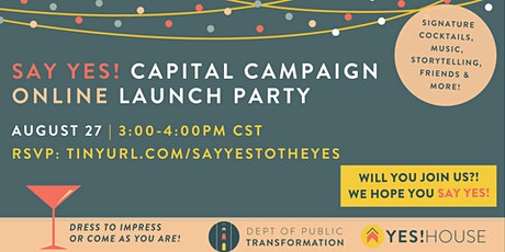 SAY YES! Capital Campaign Online Launch Party! tickets