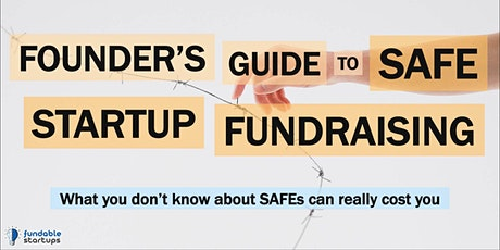 Founder's Guide to SAFE Startup Fundraising - Presented by Gordon Law Group tickets