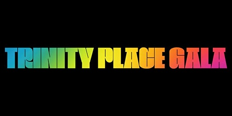 Trinity Place Gala 2021: Tonight & Tomorrow tickets