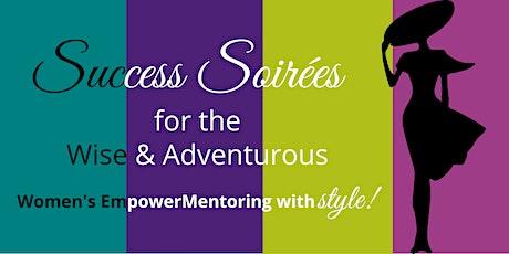 Success Soirées for the Wise and Adventurous Businesswoman billets