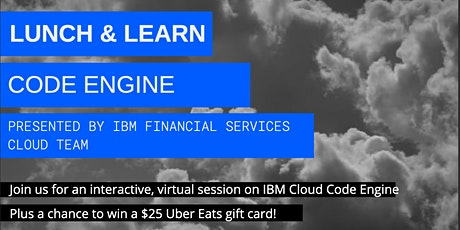 Code Engine Lunch and Learn: Presented by the IBM Public Cloud  Team Tickets
