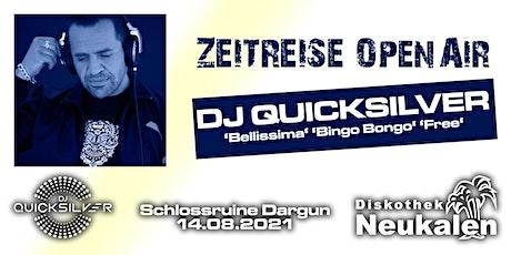Zeitreise OpenAir - DJ Quicksilver tickets